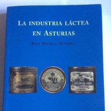Libros de segunda mano: LA INDUSTRIA LÁCTEA EN ASTURIAS. JUAN SEVILLA ALVAREZ. LECHE, WORLD CHEESE , QUESO, ETC.. Lote 285488923