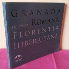 Libros de segunda mano: FLORENTIA ILIBERRITANA - GRANADA EN EPOCA ROMANA - MUSEO ARQUEOLOGICO Y ETNOLOGICO DE GRANADA. Lote 113447271