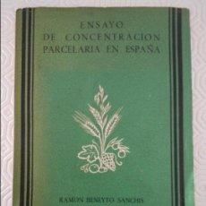 Libros de segunda mano: ENSAYO DE CONCENTRACION PARCELARIA EN ESPAÑA. RAMON BENEYTO SANCHIS. MAYO, 1955. MINISTERIO DE AGRIC. Lote 113457579