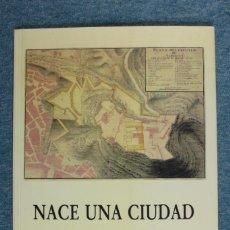Libros de segunda mano: LIBRO NACE UNA CIUDAD. ORIGEN Y EVOLUCIÓN DE LAS MURALLAS DE ALICANTE. 1995. Lote 113492167