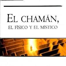 Libros de segunda mano: CHAMAN EL FISICO Y EL MISTICO - PATRICK DROUOT - JAVIER VERGARA EDITOR - MILENIUM. Lote 113495882
