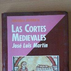 Libros de segunda mano: LAS CORTES MEDIEVALES. JOSÉ LUIS MARTÍN. HISTORIA 16.. Lote 113505319
