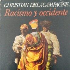 Libros de segunda mano: CHRISTIAN DELACHAMPAGNE RACISMO Y OCCIDENTE. Lote 113513607
