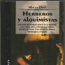Libros de segunda mano: MIRCEA ELIADE. HERREROS Y ALQUIMISTAS. ALIANZA EDICIONES DEL PRADO. Lote 113532851