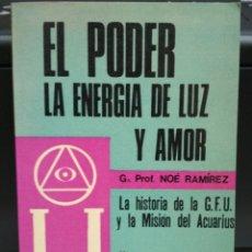 Libros de segunda mano: EL PODER LA ENERGÍA DE LA LUZ Y AMOR. PROF. NOÉ RAMÍREZ 1978. Lote 195109680