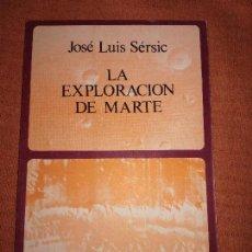 Libros de segunda mano: JOSE LUIS SERSIC, LA EXPLORACION DE MARTE, ED. LABOR, 1976.. Lote 113588679