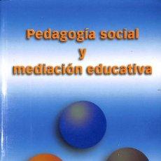 Libros de segunda mano: PEDAGOGIA SOCIAL Y MEDIACIÓN EDUCATIVA - JOSE GARCIA MOLINA; ROSA MARY YTARTE. Lote 113617283