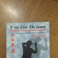 Libros de segunda mano: DT'AI CHI CH' UAN , ASPECTOS MARCIALES , KUO LIEN- YING. Lote 113629723