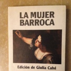 Libros de segunda mano: LA MUJER BARROCA (EDICIÓN DE GIULIA CALVI). Lote 113632966