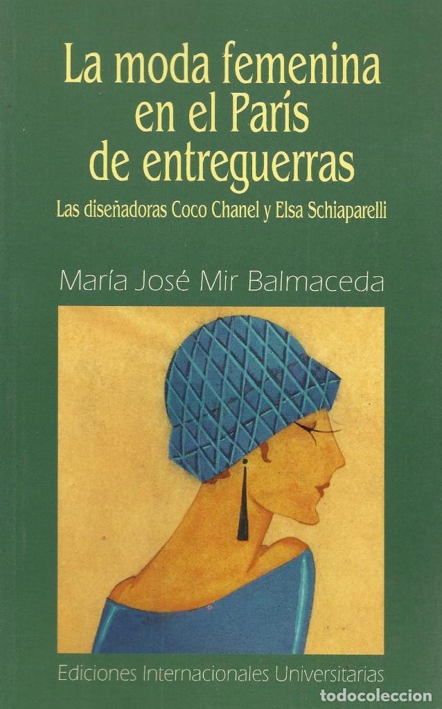 LA MODA FEMENINA EN EL PARÍS DE ENTREGUERRAS, MARÍA JOSÉ MIR BALMACEDA (Libros de Segunda Mano - Bellas artes, ocio y coleccionismo - Otros)