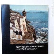 Libros de segunda mano: FORTALEZAS CASTILLOS CASTILLOS DE ESPAÑA ESPECIAL FORTALEZAS AMERICANAS DE ÉPOCA ESPAÑOLA. Lote 113326016