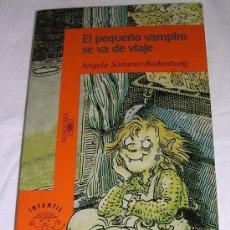 Libros de segunda mano: EL PEQUEÑO VAMPIRO SE VA DE VIAJE - POR A. SOMMER - BODENBURG - 1996 - EXCELENTE. Lote 177492658