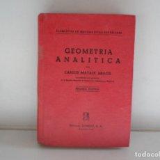 Libros de segunda mano: GEOMETRIA ANALITICA POR CARLOS MATAIX ARACIL . Lote 113672215