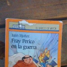 Libros de segunda mano: FRAY PERICO EN LA GUERRA, JUAN MUÑOZ. Lote 113686327