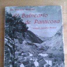 Libros de segunda mano: EL BALNEARIO DE PANTICOSA. ENRIQUE ROMERO. Lote 113691015