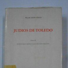 Libros de segunda mano: JUDIOS DE TOLEDO. TOMO II. INVENTARIO CRONOLOGICO DE DOCUMENTOS. PILAR LEON TELLO. 1979. TDK335. Lote 113706939