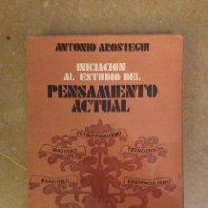 Libros de segunda mano: INICIACIÓN AL ESTUDIO DEL PENSAMIENTO ACTUAL (ANTONIO AROSTEGUI). Lote 113720659