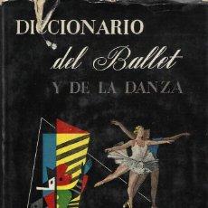 Libros de segunda mano: DICCIONARIO DEL BALLET Y DE LA DANZA, SEBASTIÁN GASCH (DIR). Lote 113720747