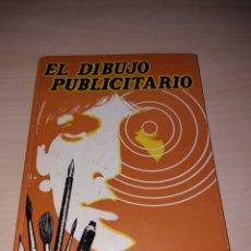 Libros de segunda mano - EL DIBUJO PUBLICITARIO - LAS TÉCNICAS DEL GRAFISMO - 113733007