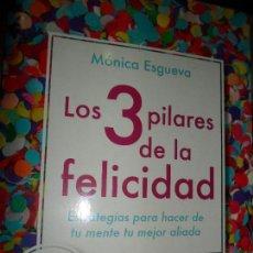 Libros de segunda mano: LOS 3 PILARES DE LA FELICIDAD, MÓNICA ESGUEVA, ED. ONIRO. Lote 113780503