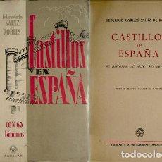 Libros de segunda mano: SAINZ DE ROBLES, FEDERICO CARLOS. CASTILLOS EN ESPAÑA. SU HISTORIA, SU ARTE, SUS LEYENDAS. 1952.. Lote 113795551
