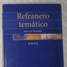 Libros de segunda mano: REFRANERO TEMATICO - JOSE LUIS GONZALEZ; CULTURA Y LETRAS (EI). Lote 113869287