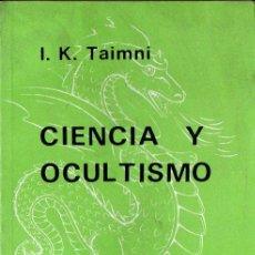 Libros de segunda mano: TAIMNI : CIENCIA Y OCULTISMO (FEDERACIÓN TEOSÓFICA, BUENOS AIRS, 1980) ESPIRITISMO. Lote 113933911