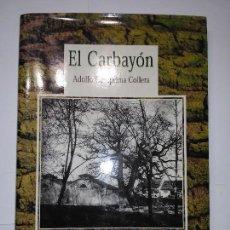 Libros de segunda mano: EL CARBAYÓN OVIEDO 2000 ADOLFO CASAPRIMA COLLERA 1ª EDICIÓN CASAPRIMA EDITOR. Lote 113946155
