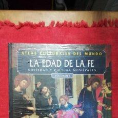 Libros de segunda mano: LA EDAD DE LA FE ATLAS CULTURALES DEL MUNDO SOCIEDAD Y CULTURA MEDIEVALES VOLUMEN 1. Lote 113954967