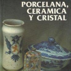 Libros de segunda mano: PORCELANA, CERÁMICA Y CRISTAL, ANGEL ESCÁRZAGA. Lote 113959671