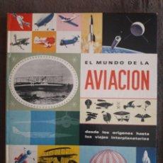 Libros de segunda mano: EL MUNDO DE LA AVIACIÓN DESDE LOS ORÍGENES HASTA LOS VIAJES INTERPLANETARIOS / JOHN LEWELLEN / EDIT.. Lote 113971743