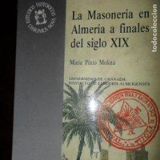 Libros de segunda mano: LA MASONERÍA EN ANDALUCÍA A FINALES DEL SIGLO XIX, MARÍA PINTO MOLINA, ED. UNIVERSIDAD DE ALMERÍA. Lote 113983107