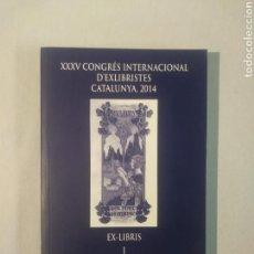Libros de segunda mano: XXXV CONGRÉS INTERNACIONAL D'EXLIBRISTES CATALUNYA 2014. Lote 113987999