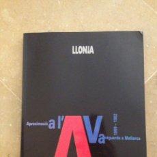Libros de segunda mano: APROXIMACIÓ A L'AVANTGUARDA A MALLORCA, 1959 - 1982 (LLONJA, GOVERN BALEAR). Lote 114009560