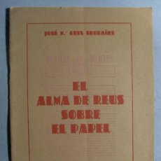 Libri di seconda mano: EL ALMA DE REUS / JOSÉ Mª GUIX SUGRAÑES 1943. GRÁFICAS DIANA. Lote 114050907