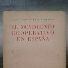 Libros de segunda mano: EL MOVIMIENTO COOPERATIVO EN ESPAÑA. JUAN REVENTÓS CARNER. EDICIONES ARIEL.. Lote 114087639