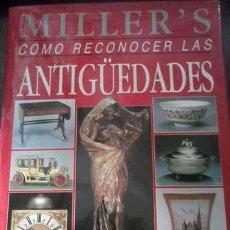 Libros de segunda mano: COMO RECONOCER LAS ANTIGUEDADES. MILLER S - JUDITH Y MARTIN MILLER.1991. Lote 114088791