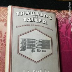 Libros de segunda mano: TRABAJOS DE TALLER (GUIA PRACTICA DEL MECANICO MODERNO) FORJA DE PIEZAS VARIAS BARCELONA. 1943.. Lote 114148759