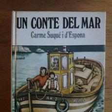 Libros de segunda mano: UN CONTE DEL MAR / CARME SUQUÉ I ESPONA / EDI. LA XARXA / 1ª EDICIÓN 1978. Lote 114160879
