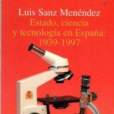 Libros de segunda mano: ESTADO, CIENCIA Y TECNOLOGÍA EN ESPAÑA 1939-1997 / LUIS SANZ. Lote 114165075