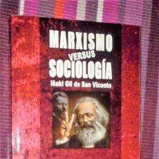 Libros de segunda mano: MARXISMO VERSUS SOCIOLOGÍA IÑAKI GIL DE SAN VICENTE BOLTXE LIBURUAK. Lote 114231543