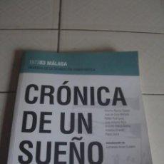 Libros de segunda mano: CRÓNICA DE UN SUEÑO. MEMORIA DE LA TRANSICIÓN DEMOCRÁTICA. MÁLAGA, 1973-1983. A.A. V.V. C&T, 2005. Lote 114264451