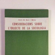 Libros de segunda mano: EMILI BOIX I SELVA CON DEDICATORIA I FIRMA CONSIDERACIONS SOBRE L'OBJECTE DE LA SOCIOLOGIA DALMAU. Lote 114264474
