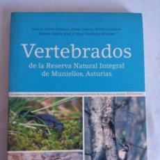 Libros de segunda mano: LIBRO/VERTEBRADOS DE LA RESERVA NATURAL INTEGRAL DE MUNIELLOS/ASTURIAS.. Lote 114279607