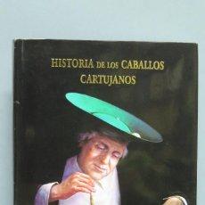 Libros de segunda mano: HISTORIA DE LOS CABALLOS CARTUJANOS. JUAN CARLOS ALTAMIRANO. Lote 114323999