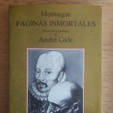 Libros de segunda mano: PAGINAS INMORTALES / MONTAIGNE / EDI. TUSQUETS / 1ª EDICIÓN 1993. Lote 114335059