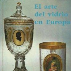 Libros de segunda mano: EL ARTE DEL VIDRIO EN EUROPA, OLGA DRAHOTOVÁ. Lote 114388351