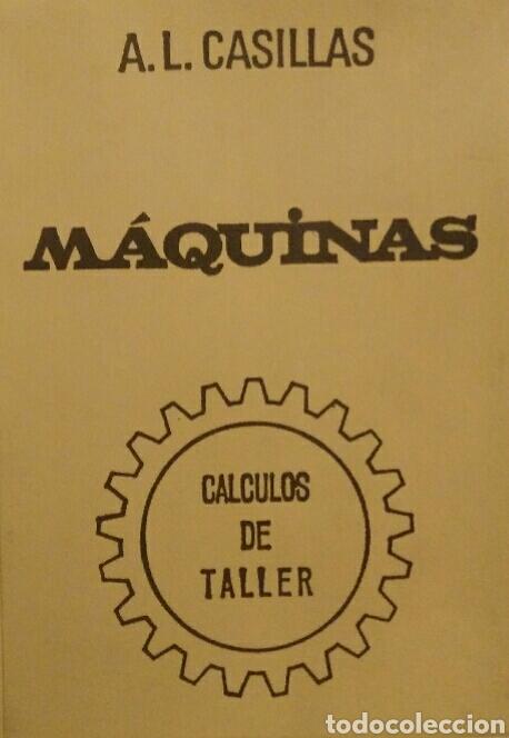 Libros de segunda mano: A. L. Casillas Máquinas. Cálculos de taller. - Foto 2 - 114390446