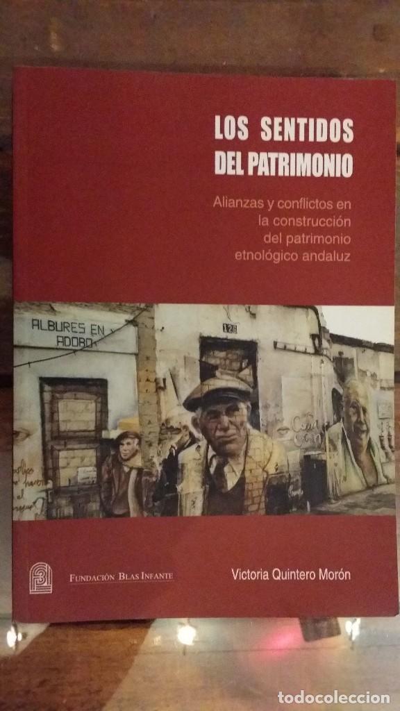 LOS SENTIDOS DEL PATRIMONIO, VICTORIA QUINTERO MORÒN, ALIANZAS Y CONFLICTOS.... (Libros de Segunda Mano - Pensamiento - Otros)
