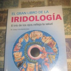 Libros de segunda mano: EL GRAN LIBRO DE LA IRIDOLOGÍA - JOSEP LLUIS BERDONCES. Lote 114445143